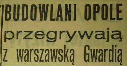 """""""Gwardia"""" Warszawa zwycięża w Opolu """"Budowlanych"""" (1958)"""