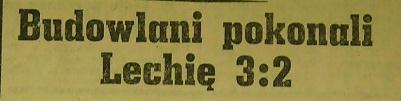 """""""Budowlani"""" zwyciężają """"Lechię"""" 3:2 (1958)"""