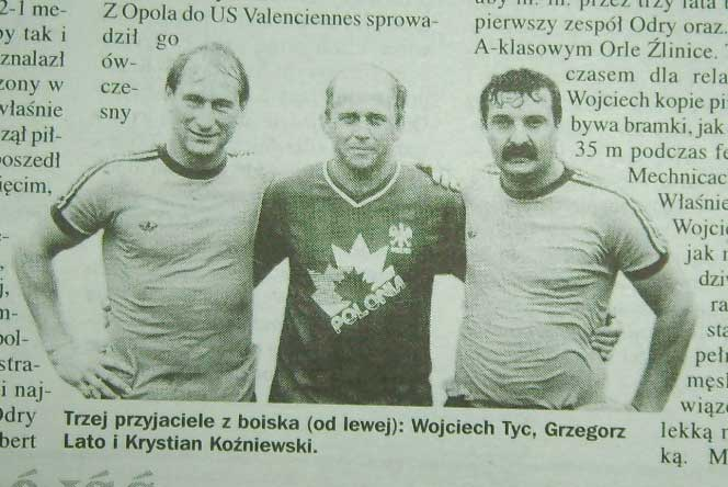 Wojciech Tyc, Grzegorz Lato, Krystian Koźniewski