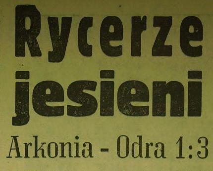 Ze spotkania Arkonia - Odra (1:3, Sezon 1962/1963).