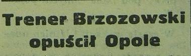 Trener E. Brzozowski opuszcza Opole (1962).