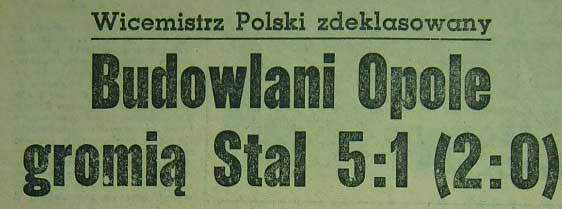 Budowlani Opole - Stal Sosnowiec 5:1 (1956).
