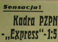 "Ze spotkania Kadra PZPN - ""Express"" (1968, 1:5)."
