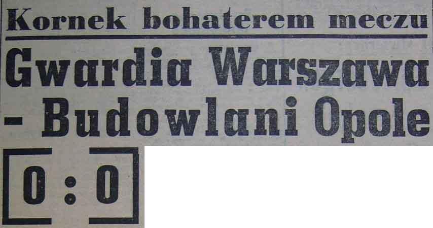 """""""Zwycięsli"""" remis opolan w Warszawie (19. kolejka, Sezon 1958)"""