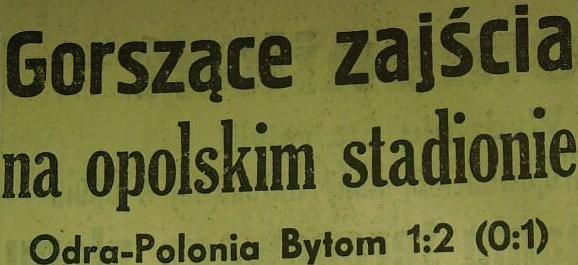 Ze spotkania Odra Opole - Polonia Bytom (Sezon 1961, 1:2).