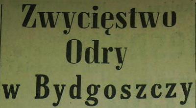 """Zwycięstwo """"Odry"""" w Bydgoszczy (Sezon '59)"""