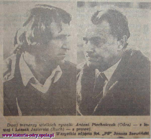 Dwaj trenerzy wielkich rywali:Antoni Piechniczek (Odra) i Leszek Jezierski (Ruch)